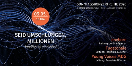 Sonntagskonzert Nr. 4 | Seid umschlungen, Millionen | Beethoven re-loaded Tickets