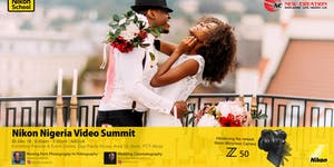 NIKON NIGERIA VIDEO SUMMIT - ABUJA