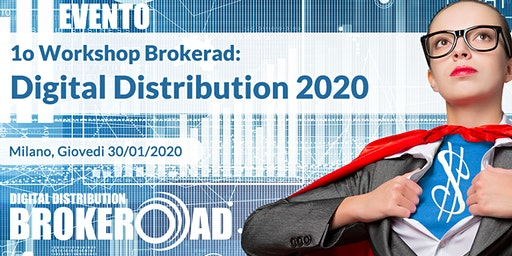 1o Workshop Annuale Brokerad - Digital Distribution 2020