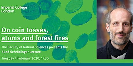 The Schrödinger Lecture 2020: On coin tosses, atoms and forest fires tickets