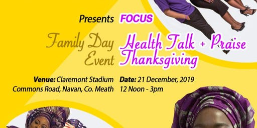 FAMILY DAY EVENT: HEALTHTALK, GOSPEL PRAISE+THANKSGIVING,PRAYER+CELEBRATION