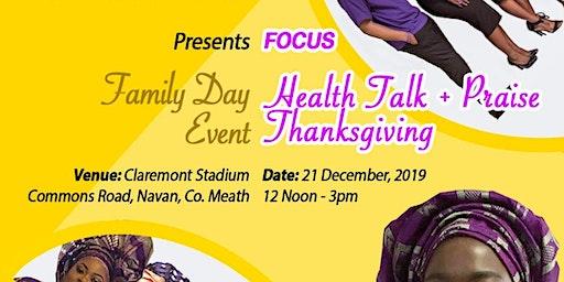 FAMILY DAY EVENT: HEALTHTALK, GOSPEL PRAISE+THANKSGIVING,PRAYER+CELEBRATION