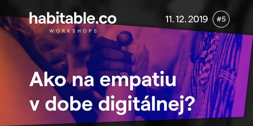 Workshop: Ako na empatiu v dobe digitálnej?