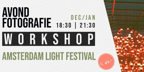 Workshop Avond Fotografie Amsterdam Light Festival tickets