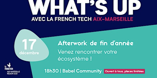 Afterwork What's up la French Tech Aix-Marseille