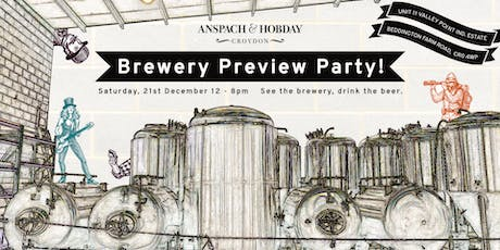 Anspach & Hobday: The Croydon Brewery Preview Party tickets
