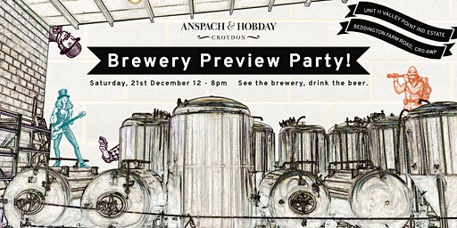 Anspach & Hobday: The Croydon Brewery Preview Party