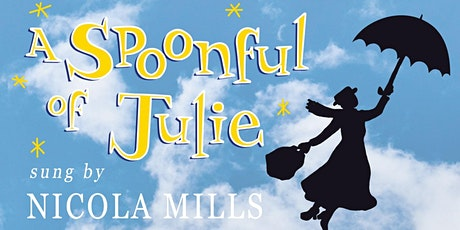 A Spoonful of Julie (a tribute to Julie Andrews) tickets