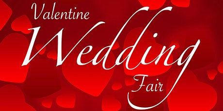 Valentine Wedding Fair February 2020 tickets