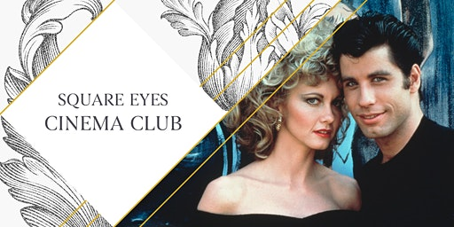 Square Eyes Cinema Club - Grease