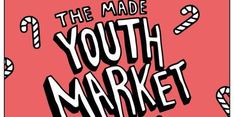 The MADE Youth Market: Festive Edition tickets