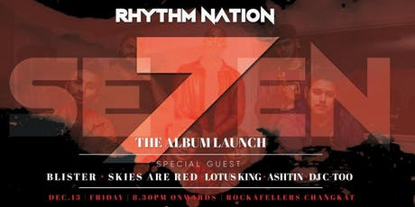 Rockout Live Series Presents : SE7EN The Album Launch by Rhythm Nation tickets
