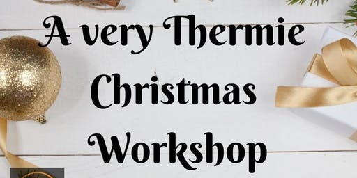 A Very Thermie Christmas Workshop