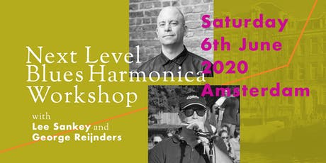 Next Level Blues Harmonica Workshop with Lee Sankey and George Reijnders tickets