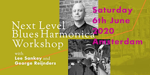 Next Level Blues Harmonica Workshop with Lee Sankey and George Reijnders