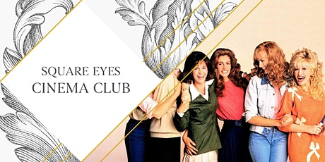 Mothers Day Square Eyes Cinema Club - Steel Magnolias tickets