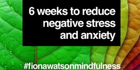 6 Weeks to Reduce Negative Stress and Anxiety tickets