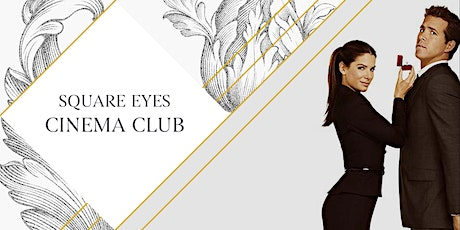Valentine's Day Square Eyes Cinema Club - The Proposal tickets