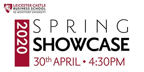 Leicester Castle Business School Spring Showcase - CANCELLED tickets