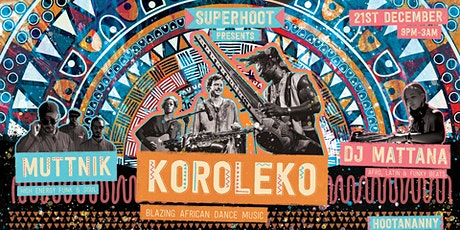 Superhoot  presents Koroleko + Muttnik + DJ Mattana tickets