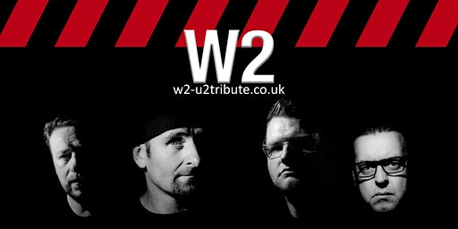 W2 - The #1 U2 Tribute Band in Scotland. Doors 3pm.