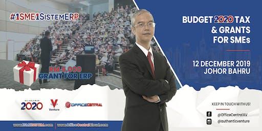 """#1SME1SistemERP  Johor Bahru - """"Budget  2020 Tax & Grant for SME"""""""