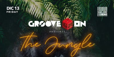 "GROOVE ON ""The Jungle"" (techno and house party)"