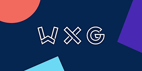 WXG — A Conference for Product Owners, Agencies and Tech Lovers  tickets