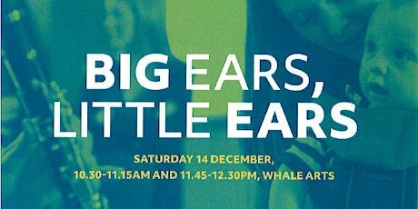 Big Ears, Little Ears tickets