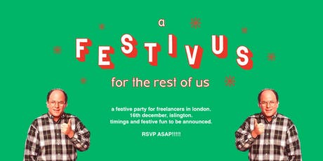 A FESTIVUS FOR THE REST OF US: a Christmas party for freelancers tickets
