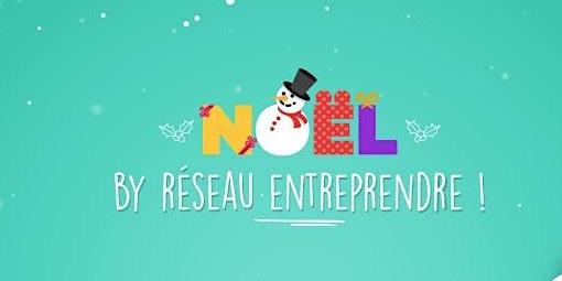 Marché de noel : Réseau Entreprendre 93 vous invite à sa soirée de fin d'année