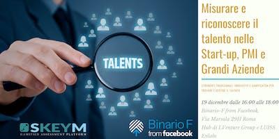 Misurare e Riconoscere il talento nelle Start-Up, PMI e Grandi Aziende