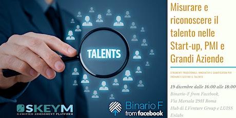 Misurare e Riconoscere il talento nelle Start-Up, PMI e Grandi Aziende biglietti