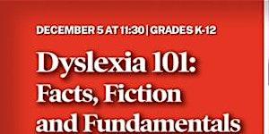 Dyslexia 101: Facts, Fiction and Fundamentals WEBINAR...