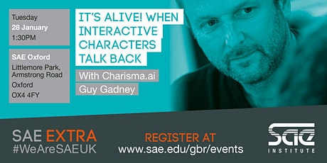 SAE Extra Oxford: Animation Masterclass -  It's alive! When interactive characters talk back tickets