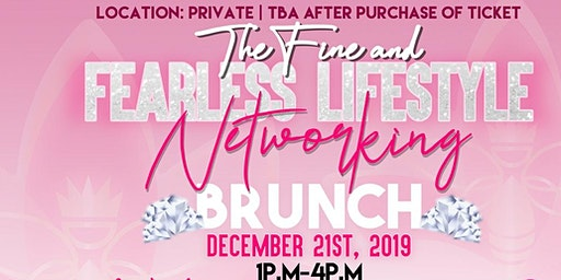 The Fine and Fearless Lifestyle Networking Brunch