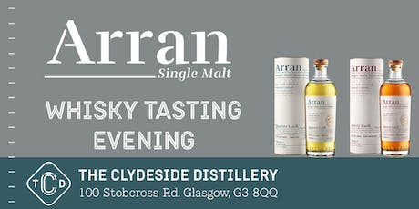 Arran Whisky Tasting Evening at The Clydeside Distillery tickets