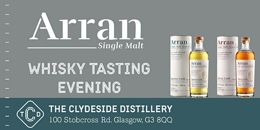 Arran Whisky Tasting Evening at The Clydeside Distillery