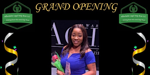 GRAND OPENING AFFORDABLE LEGAL HELP NOW LLC