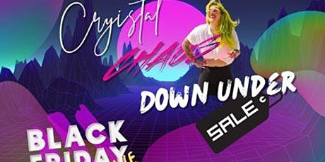 Cryistal Chaos - Down Under *** BLACK FRIDAY SALE *** tickets