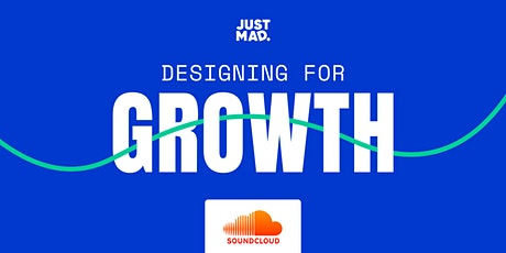 Designing for Growth @SoundCloud Berlin Tickets