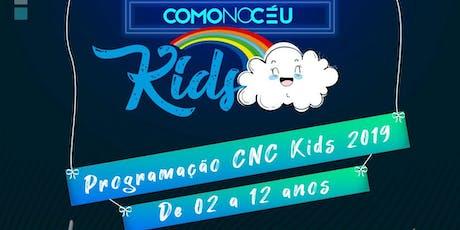 cnc kids ingressos