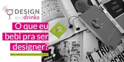 Paralelas/Semana D: Design and Drinks:  O que eu bebi pra ser designer?