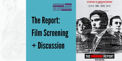 The Report: Film Screening + Discussion