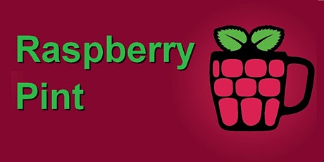 Raspberry Pint : Raspberry Pi and other Digital Making Fun (Arduino, ESP32, Microbit, etc.) tickets