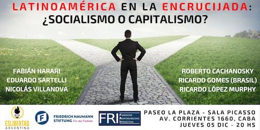 DEBATE LATINOAMERICA EN LA ENCRUCIJADA: SOCIALISMO O CAPITALISMO