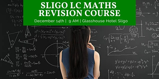 Sligo Pre-Chistmas Honours Leaving Cert Maths Revision - Part 1 2019