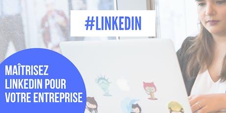 Masterclass : Maîtrisez LinkedIn pour votre entreprise billets