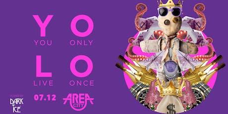 YOLO @AREA CITY biglietti
