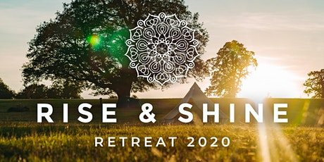 Rise and Shine RETREAT 2020 tickets